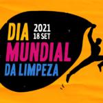 18 DE SETEMBRO, DIA MUNDIAL DA LIMPEZA. PARTICIPE!